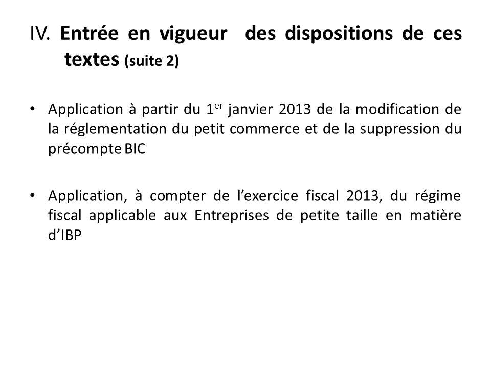 IV. Entrée en vigueur des dispositions de ces textes (suite 2) Application à partir du 1 er janvier 2013 de la modification de la réglementation du pe