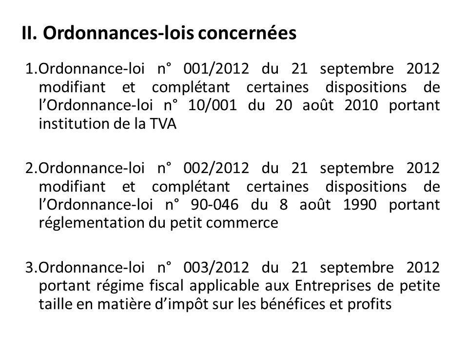 II. Ordonnances-lois concernées 1.Ordonnance-loi n° 001/2012 du 21 septembre 2012 modifiant et complétant certaines dispositions de lOrdonnance-loi n°