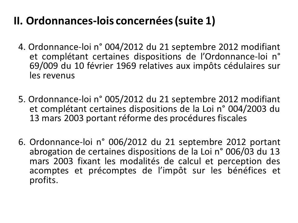 II. Ordonnances-lois concernées (suite 1) 4. Ordonnance-loi n° 004/2012 du 21 septembre 2012 modifiant et complétant certaines dispositions de lOrdonn