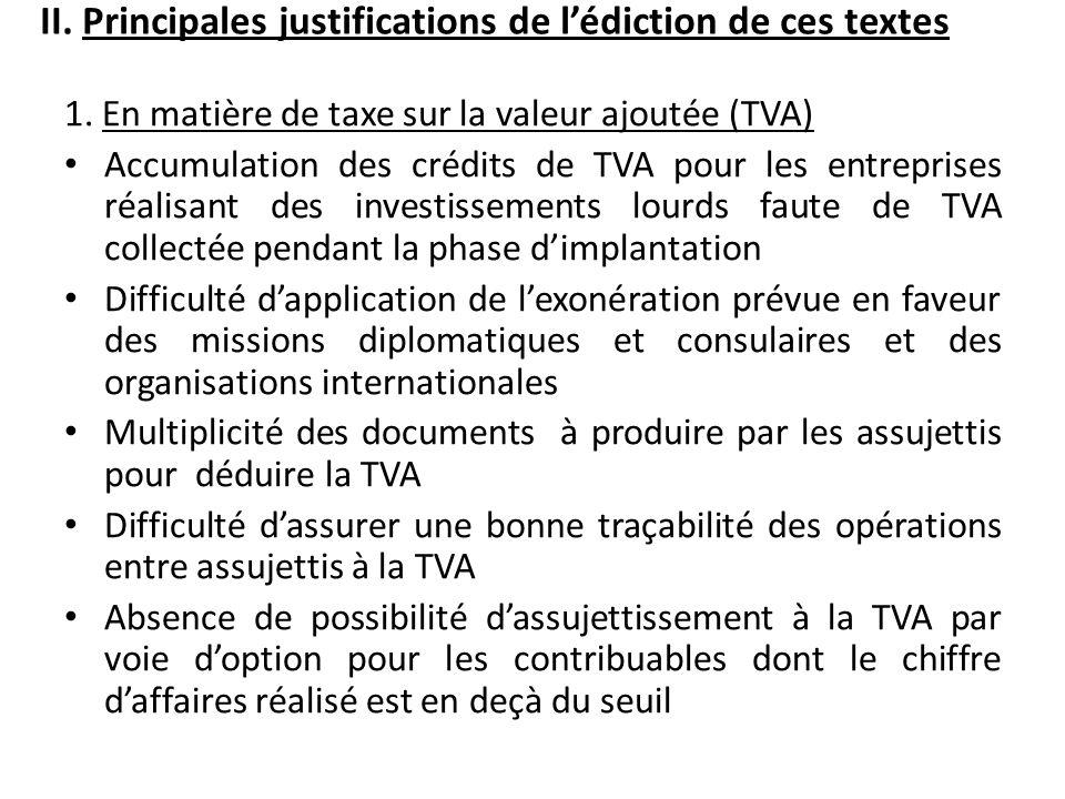 II. Principales justifications de lédiction de ces textes 1. En matière de taxe sur la valeur ajoutée (TVA) Accumulation des crédits de TVA pour les e