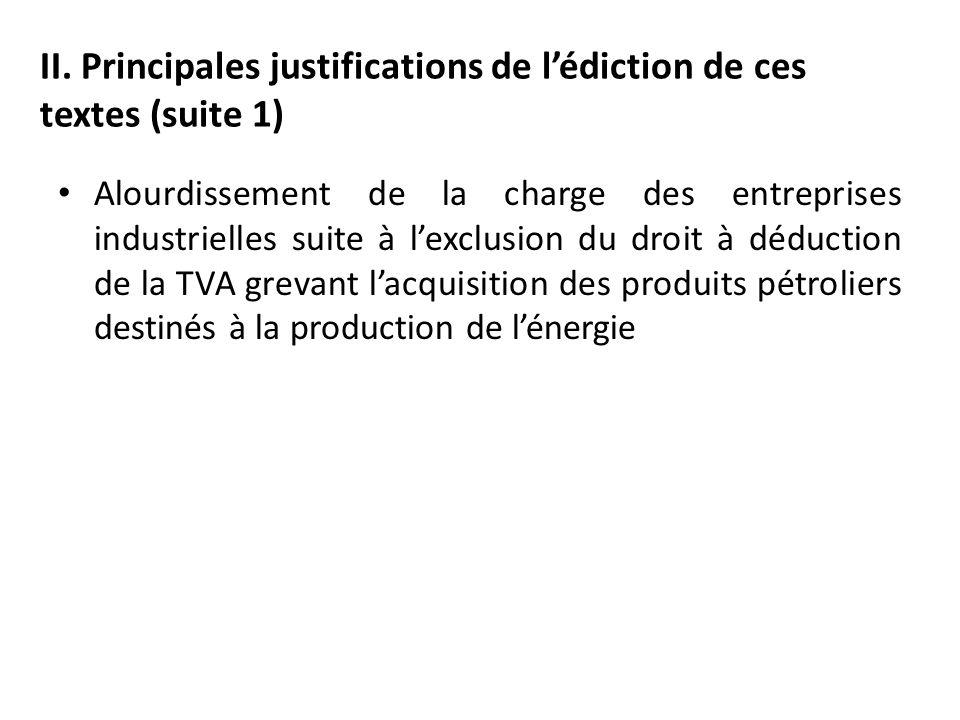 II. Principales justifications de lédiction de ces textes (suite 1) Alourdissement de la charge des entreprises industrielles suite à lexclusion du dr