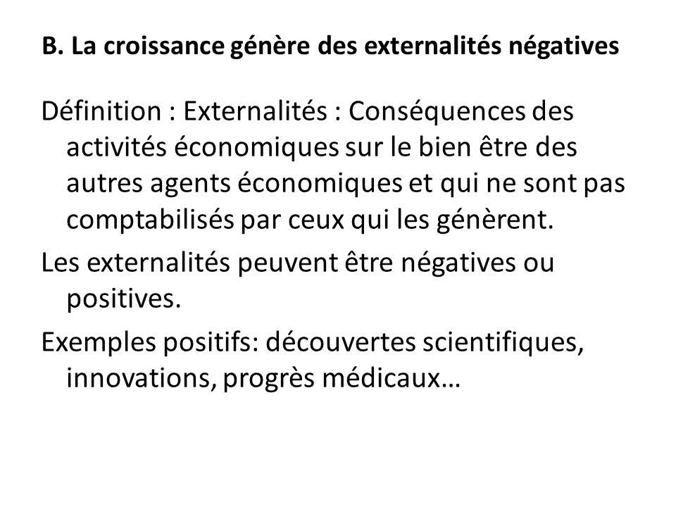 Définition : Externalités : Conséquences des activités économiques sur le bien être des autres agents économiques et qui ne sont pas comptabilisés par
