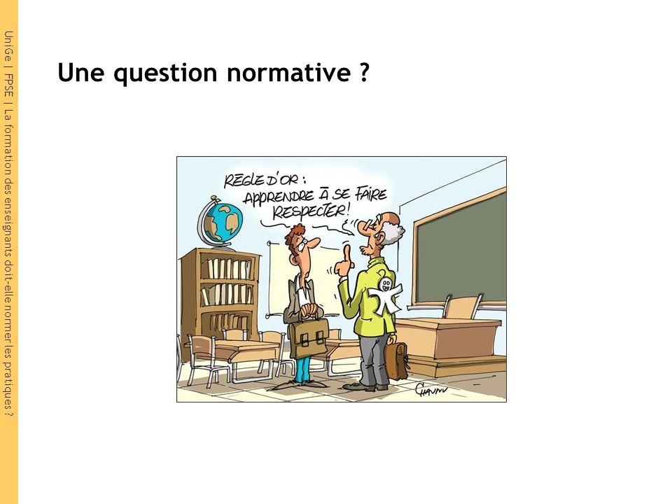 UniGe | FPSE | La formation des enseignants doit-elle normer les pratiques .