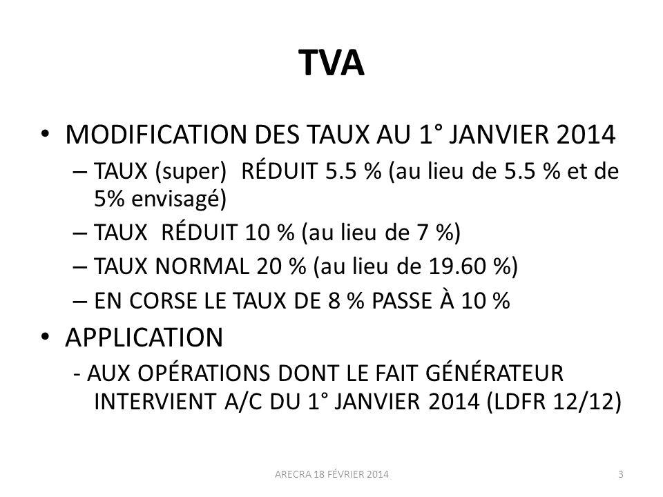 TVA MODIFICATION DES TAUX AU 1° JANVIER 2014 – TAUX (super) RÉDUIT 5.5 % (au lieu de 5.5 % et de 5% envisagé) – TAUX RÉDUIT 10 % (au lieu de 7 %) – TA