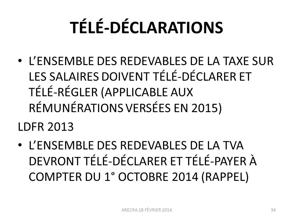 TÉLÉ-DÉCLARATIONS LENSEMBLE DES REDEVABLES DE LA TAXE SUR LES SALAIRES DOIVENT TÉLÉ-DÉCLARER ET TÉLÉ-RÉGLER (APPLICABLE AUX RÉMUNÉRATIONS VERSÉES EN 2