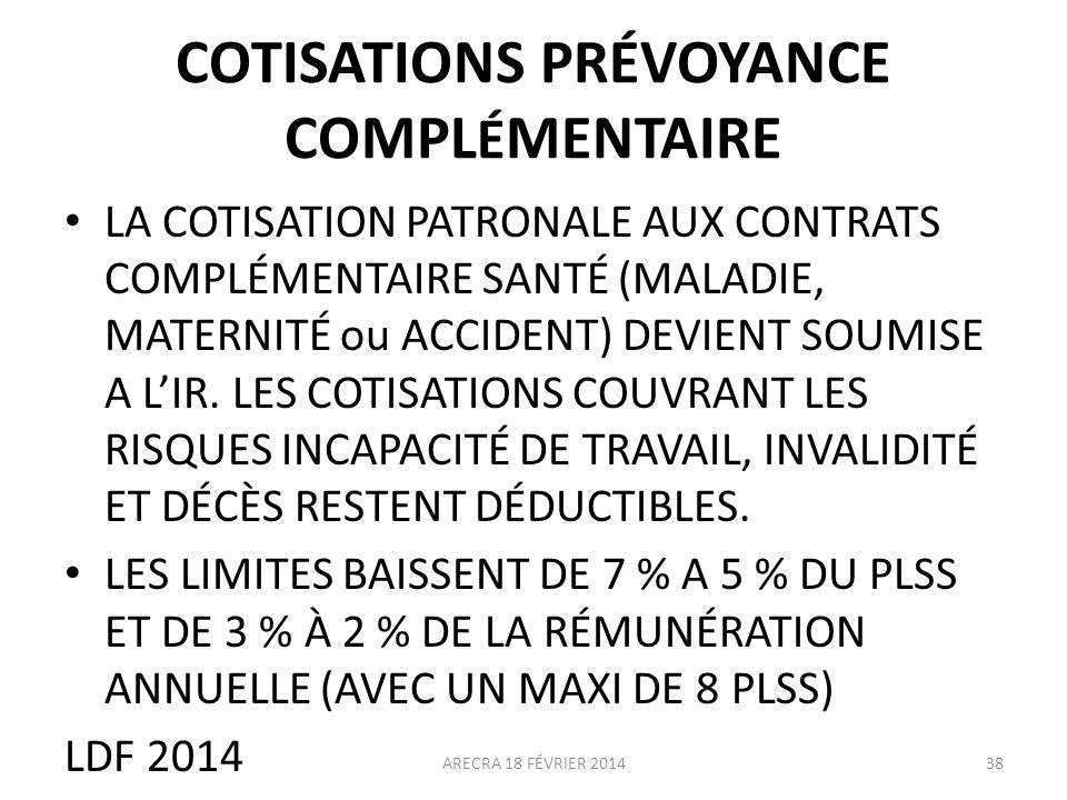COTISATIONS PRÉVOYANCE COMPL É MENTAIRE LA COTISATION PATRONALE AUX CONTRATS COMPLÉMENTAIRE SANTÉ (MALADIE, MATERNITÉ ou ACCIDENT) DEVIENT SOUMISE A L