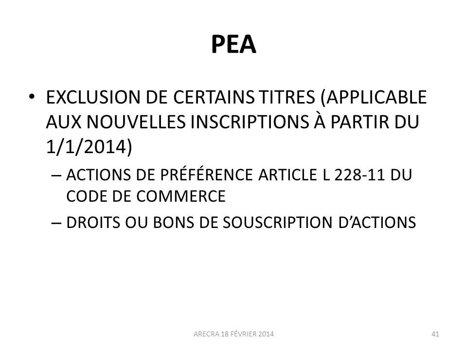 PEA EXCLUSION DE CERTAINS TITRES (APPLICABLE AUX NOUVELLES INSCRIPTIONS À PARTIR DU 1/1/2014) – ACTIONS DE PRÉFÉRENCE ARTICLE L 228-11 DU CODE DE COMM