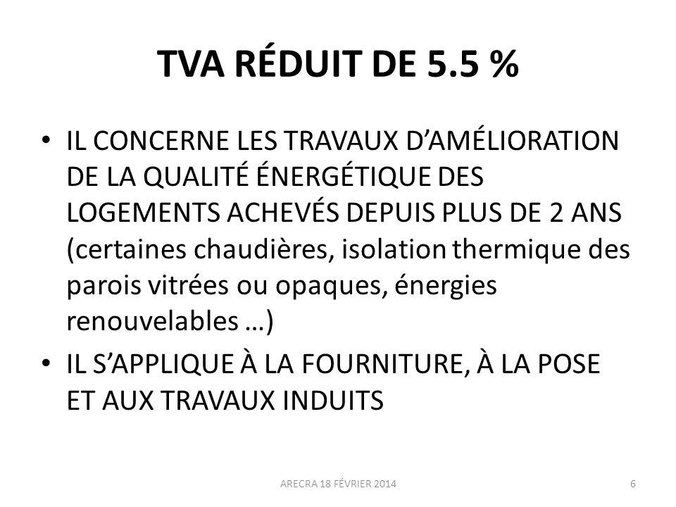 TVA RÉDUIT DE 5.5 % CONSTRUCTIONS & RÉNOVATIONS LOGEMENTS SOCIAUX DROITS DENTRÉE DANS LES CINÉMAS (et certaines cessions dœuvres cinématographiques) IMPORTATIONS ŒUVRES DART CERTAINS ENGRAIS LOGEMENTS-FOYERS, CENTRES DACCUEIL … LDF 2014 ARECRA 18 FÉVRIER 20147