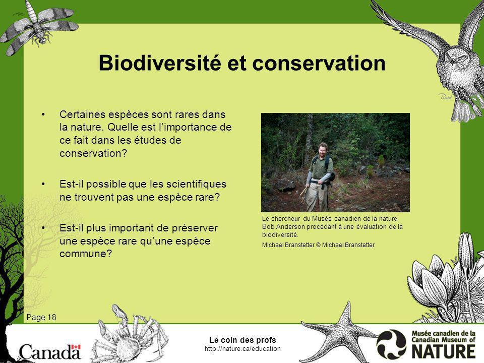 Biodiversité et conservation Page 18 Certaines espèces sont rares dans la nature. Quelle est limportance de ce fait dans les études de conservation? E