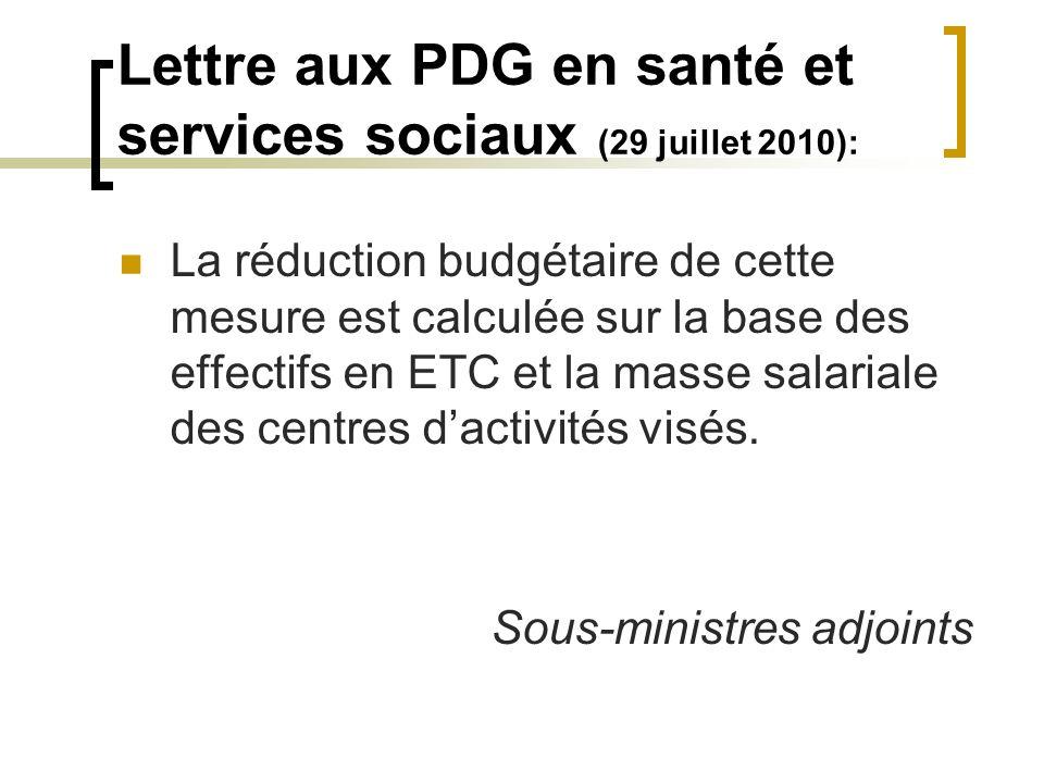 Lettre aux PDG en santé et services sociaux (29 juillet 2010): La réduction budgétaire de cette mesure est calculée sur la base des effectifs en ETC e