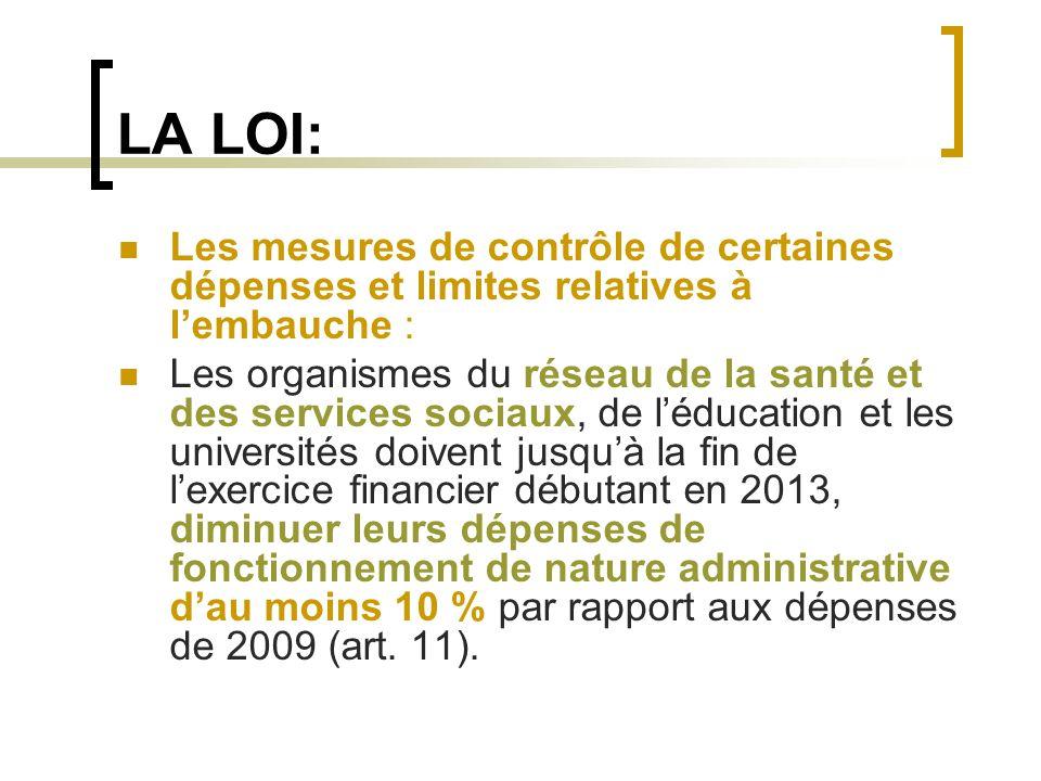 LA LOI: Les mesures de contrôle de certaines dépenses et limites relatives à lembauche : Les organismes du réseau de la santé et des services sociaux,