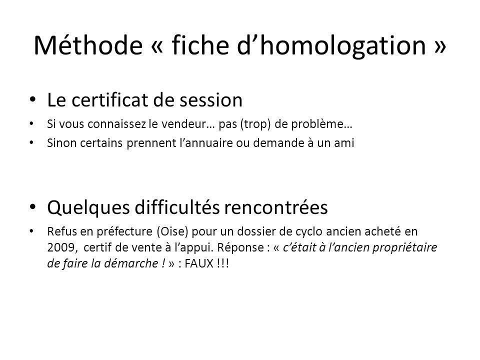 Méthode « fiche dhomologation » Le certificat de session Si vous connaissez le vendeur… pas (trop) de problème… Sinon certains prennent lannuaire ou d