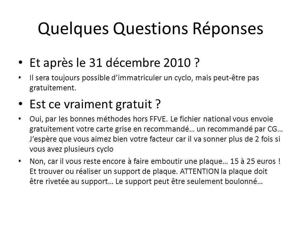 Quelques Questions Réponses Et après le 31 décembre 2010 ? Il sera toujours possible dimmatriculer un cyclo, mais peut-être pas gratuitement. Est ce v