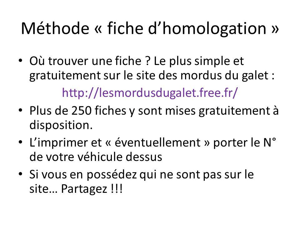 Méthode « fiche dhomologation » Où trouver une fiche ? Le plus simple et gratuitement sur le site des mordus du galet : http://lesmordusdugalet.free.f