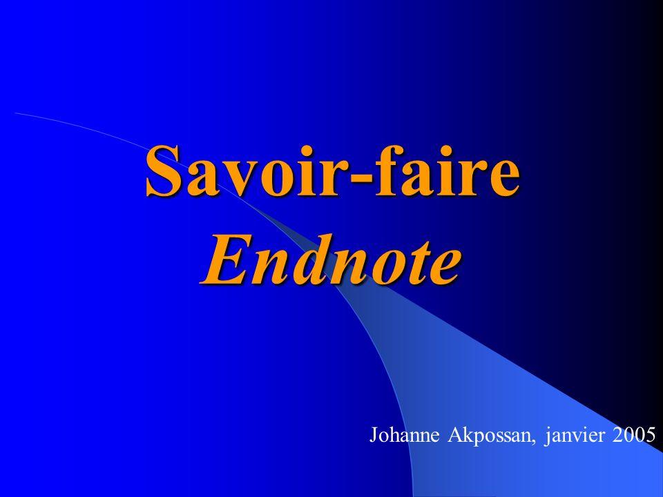 Savoir-faire Endnote Johanne Akpossan, janvier 2005