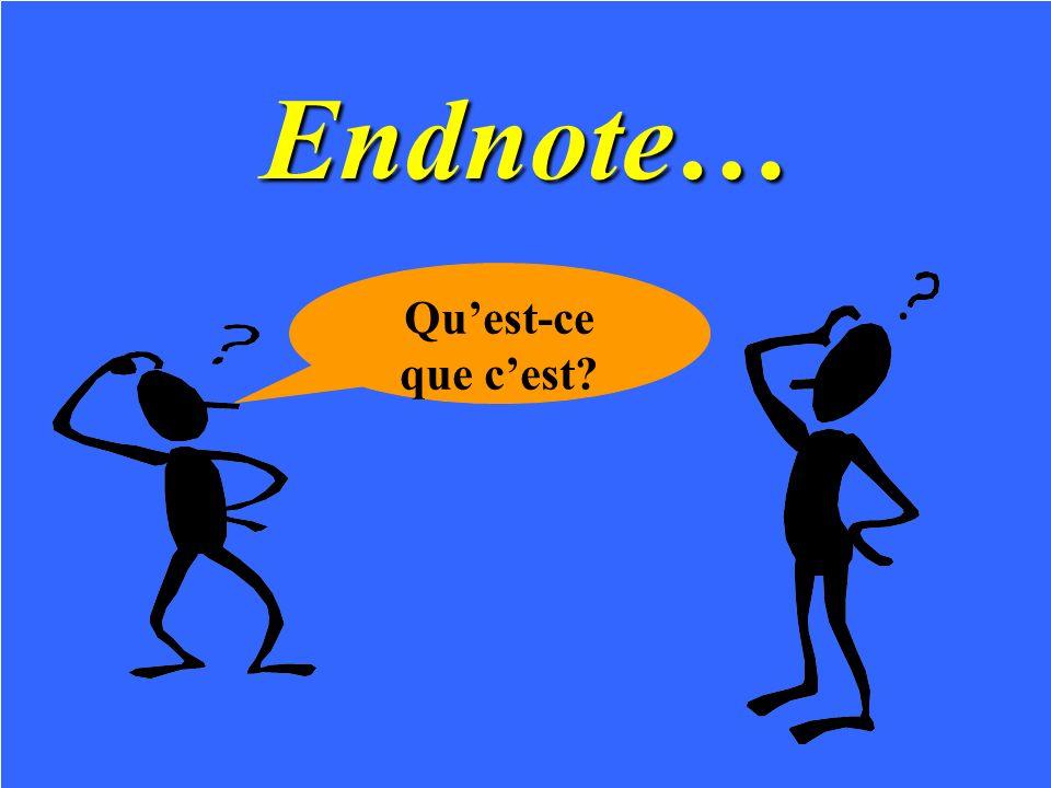 Endnote… Quest-ce que cest?