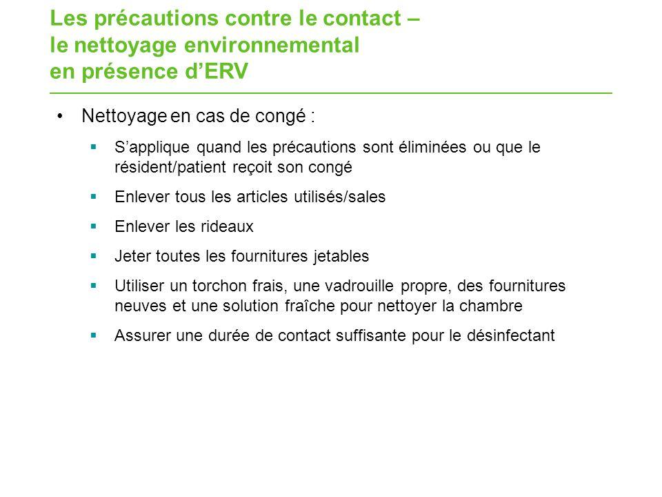 Les précautions contre le contact – le nettoyage environnemental en présence dERV Nettoyage en cas de congé : Sapplique quand les précautions sont éli