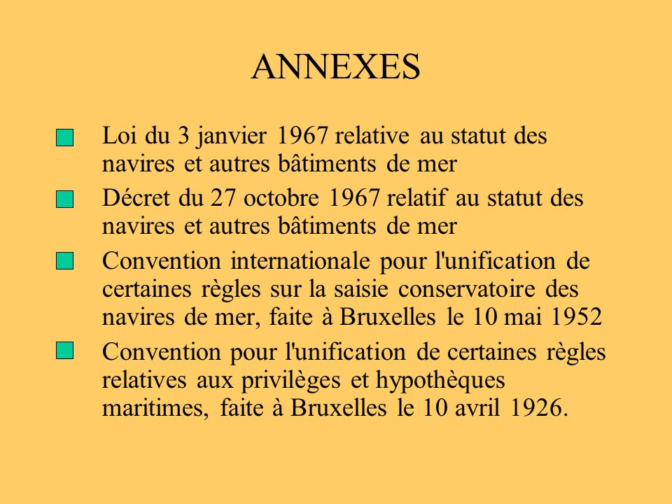 ANNEXES Loi du 3 janvier 1967 relative au statut des navires et autres bâtiments de mer Décret du 27 octobre 1967 relatif au statut des navires et aut