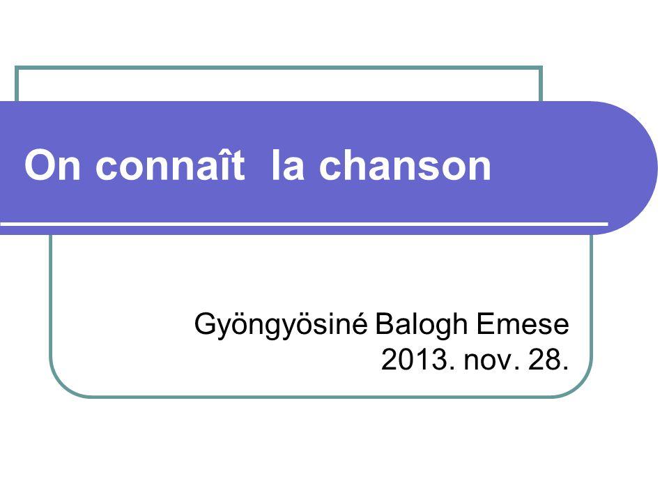 On connaît la chanson Gyöngyösiné Balogh Emese 2013. nov. 28.