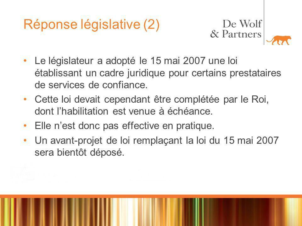 Réponse législative (2) Le législateur a adopté le 15 mai 2007 une loi établissant un cadre juridique pour certains prestataires de services de confiance.