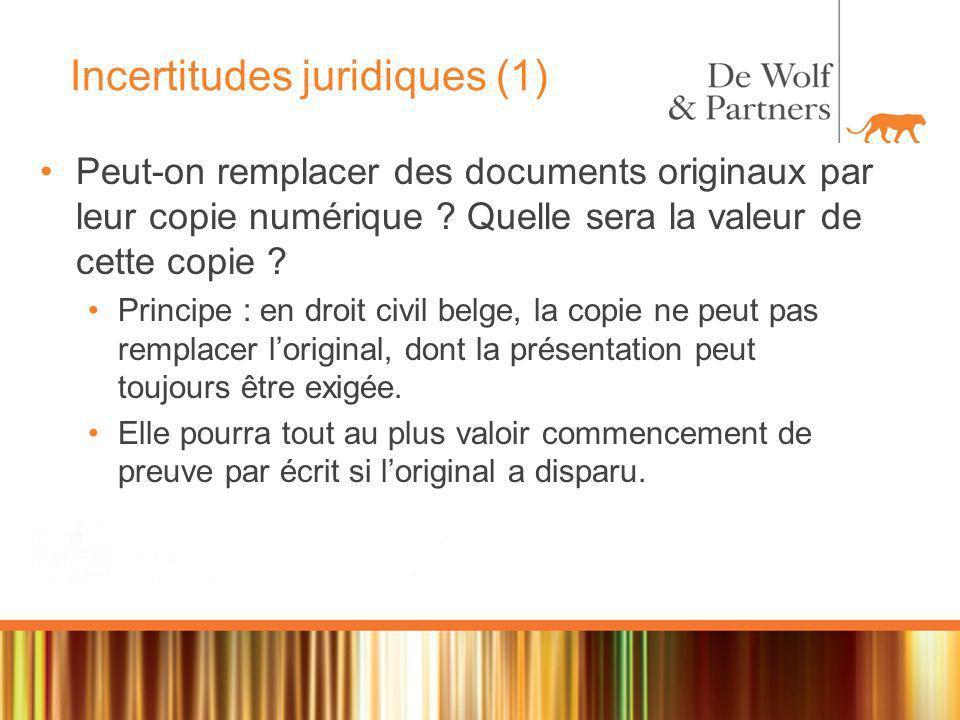 Incertitudes juridiques (1) Peut-on remplacer des documents originaux par leur copie numérique .