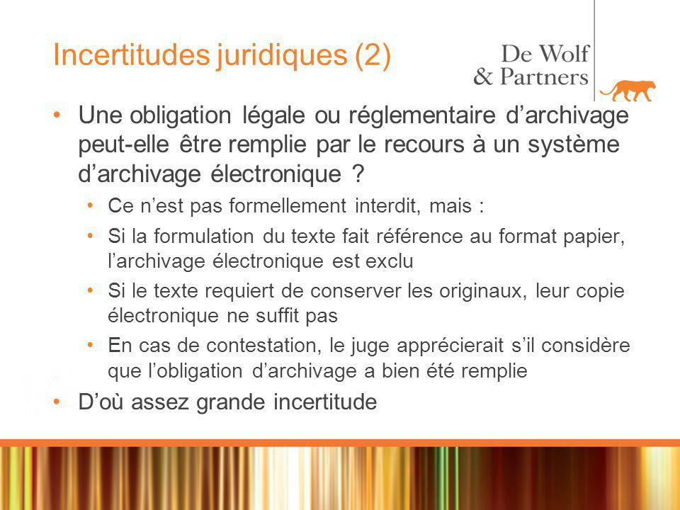 Incertitudes juridiques (2) Une obligation légale ou réglementaire darchivage peut-elle être remplie par le recours à un système darchivage électronique .