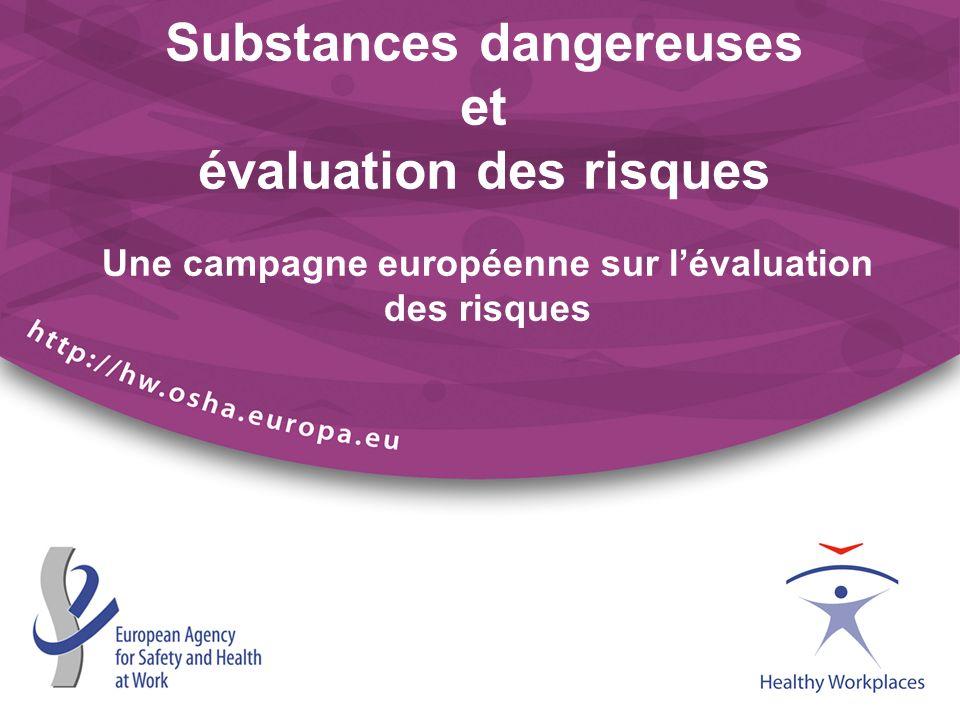 Substances dangereuses et évaluation des risques Une campagne européenne sur lévaluation des risques