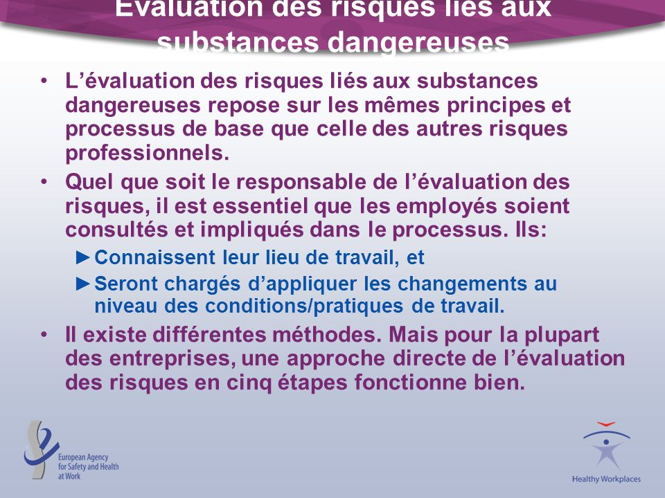 Évaluation des risques liés aux substances dangereuses Lévaluation des risques liés aux substances dangereuses repose sur les mêmes principes et proce