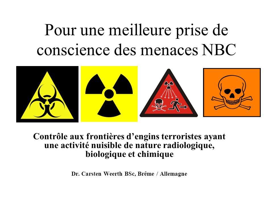Pour une meilleure prise de conscience des menaces NBC Contrôle aux frontières dengins terroristes ayant une activité nuisible de nature radiologique,