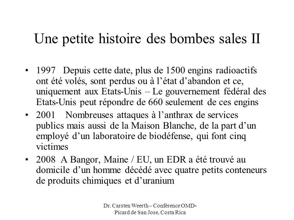 Dr. Carsten Weerth – Conférence OMD- Picard de San Jose, Costa Rica Une petite histoire des bombes sales II 1997 Depuis cette date, plus de 1500 engin