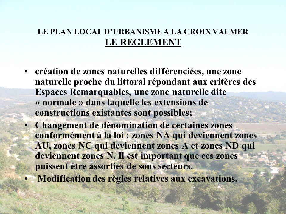 LE PLAN LOCAL DURBANISME A LA CROIX VALMER LE REGLEMENT création de zones naturelles différenciées, une zone naturelle proche du littoral répondant au
