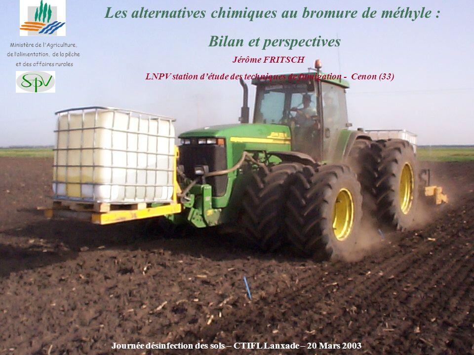 Les alternatives chimiques au bromure de méthyle : Bilan et perspectives Jérôme FRITSCH LNPV station détude des techniques de fumigation - Cenon (33)
