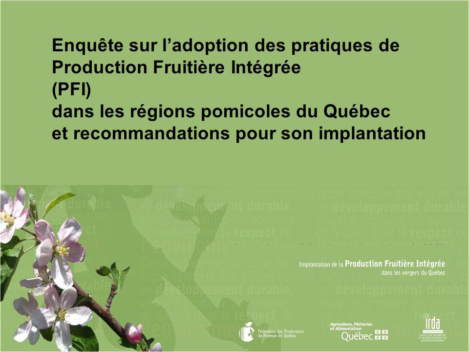 Enquête sur ladoption des pratiques de Production Fruitière Intégrée (PFI) dans les régions pomicoles du Québec et recommandations pour son implantati
