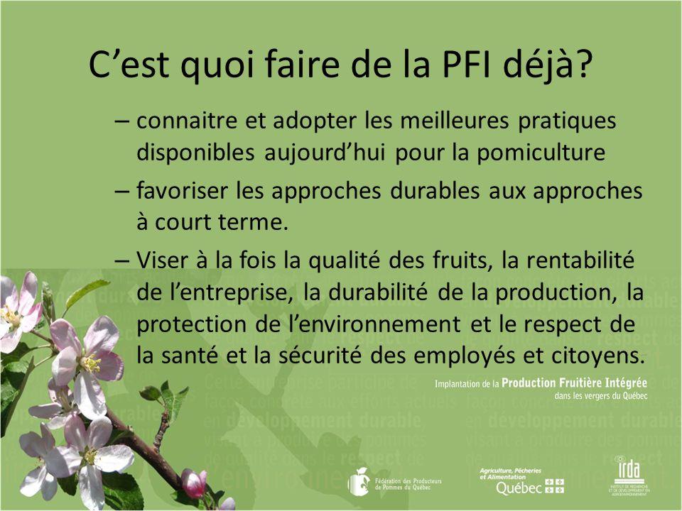 Cest quoi faire de la PFI déjà? – connaitre et adopter les meilleures pratiques disponibles aujourdhui pour la pomiculture – favoriser les approches d
