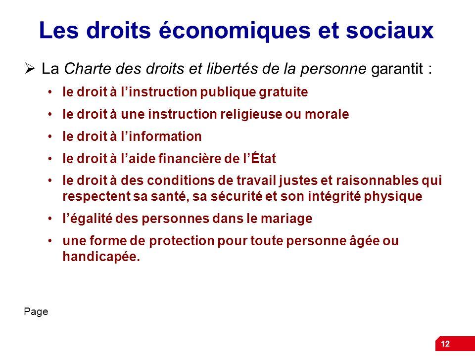 Les droits économiques et sociaux La Charte des droits et libertés de la personne garantit : le droit à linstruction publique gratuite le droit à une