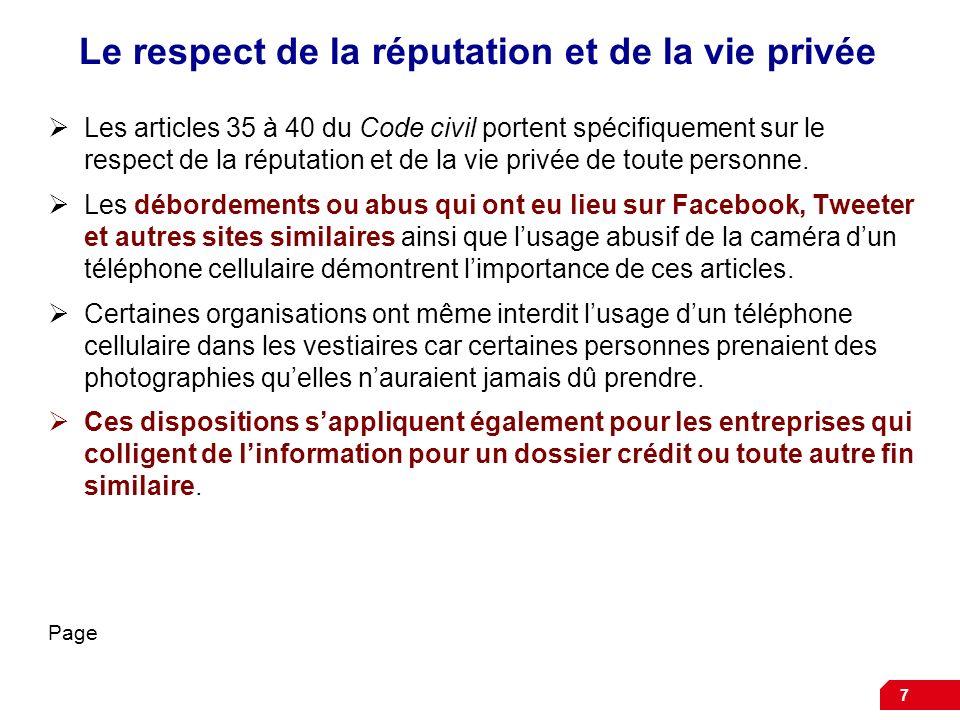 Le respect de la réputation et de la vie privée Les articles 35 à 40 du Code civil portent spécifiquement sur le respect de la réputation et de la vie