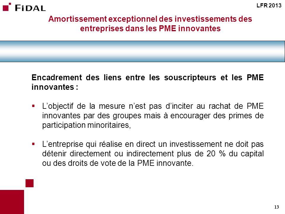 13 Amortissement exceptionnel des investissements des entreprises dans les PME innovantes Encadrement des liens entre les souscripteurs et les PME inn