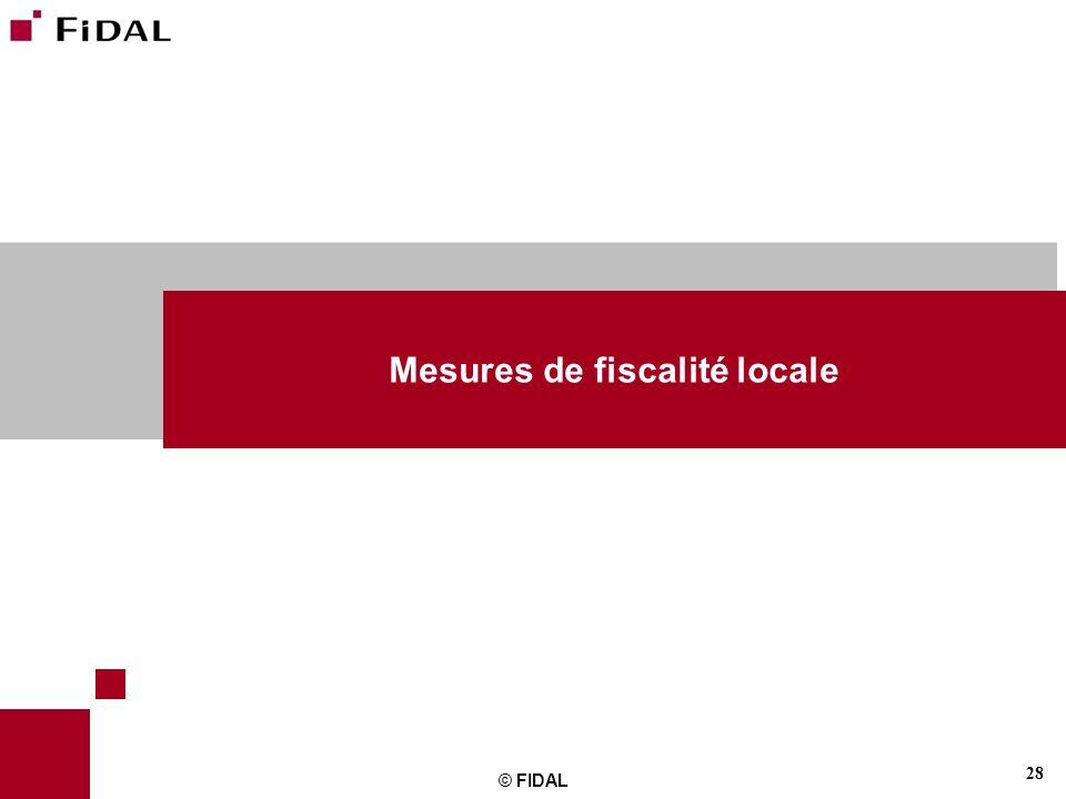28 © FIDAL Mesures de fiscalité locale