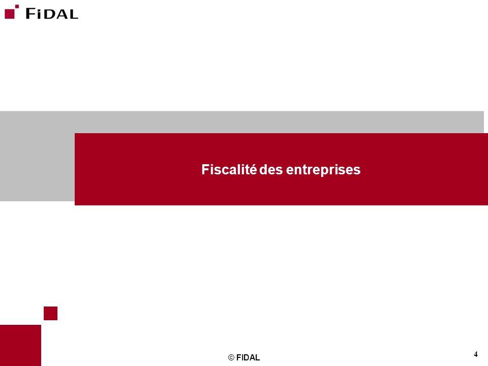 4 © FIDAL Fiscalité des entreprises
