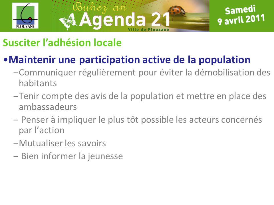 Susciter ladhésion locale Maintenir une participation active de la population – Communiquer régulièrement pour éviter la démobilisation des habitants