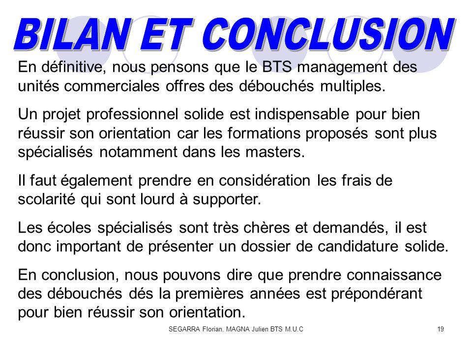 SEGARRA Florian, MAGNA Julien BTS M.U.C19 En définitive, nous pensons que le BTS management des unités commerciales offres des débouchés multiples. Un