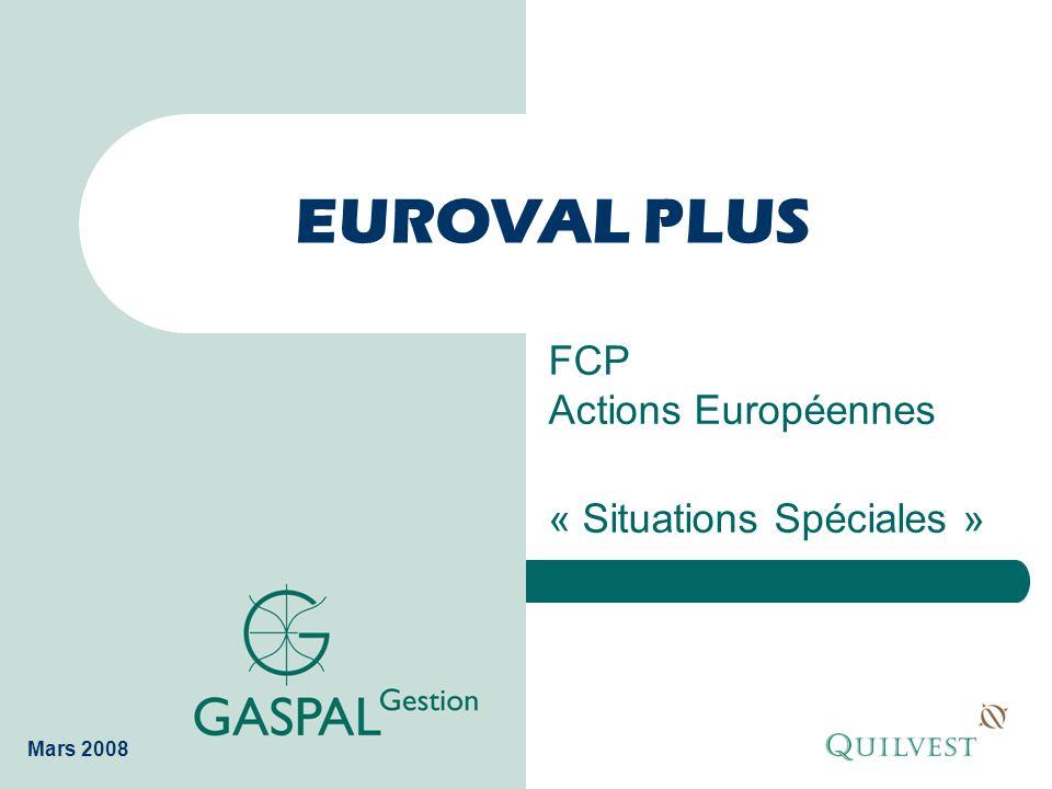 EUROVAL PLUS FCP Actions Européennes « Situations Spéciales » Mars 2008