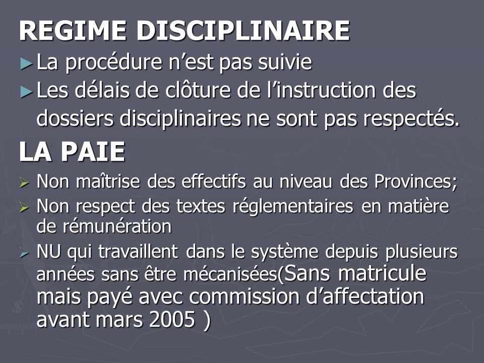 REGIME DISCIPLINAIRE La procédure nest pas suivie La procédure nest pas suivie Les délais de clôture de linstruction des dossiers disciplinaires ne so
