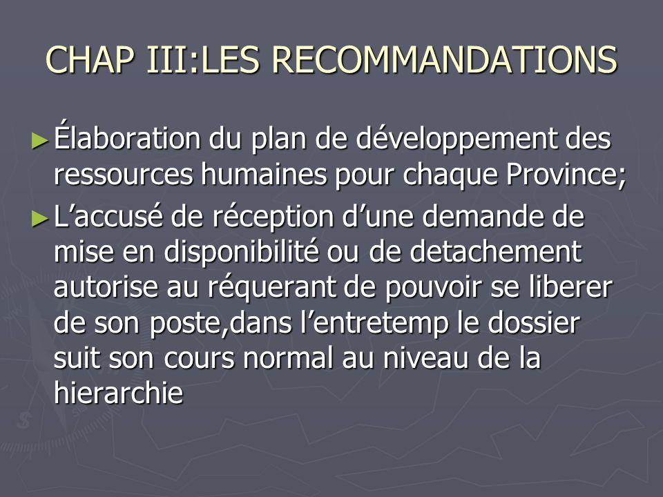 CHAP III:LES RECOMMANDATIONS Élaboration du plan de développement des ressources humaines pour chaque Province; Élaboration du plan de développement d
