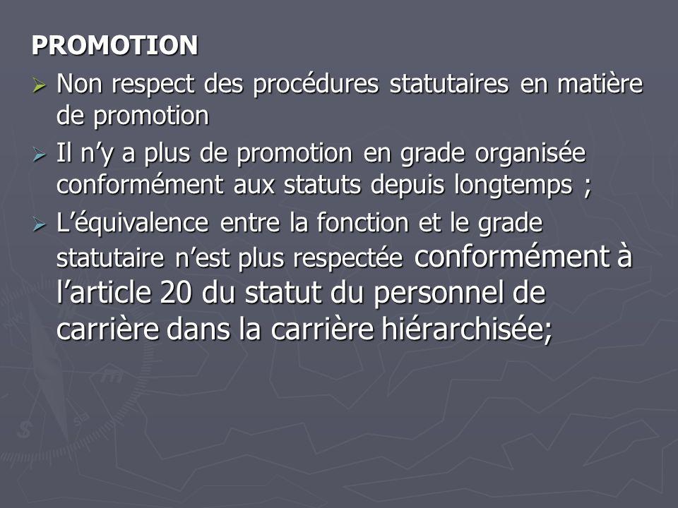 PROMOTION Non respect des procédures statutaires en matière de promotion Non respect des procédures statutaires en matière de promotion Il ny a plus d