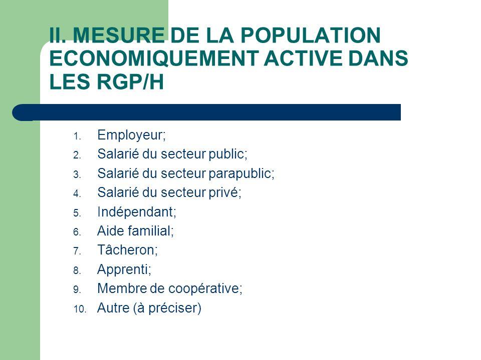 II. MESURE DE LA POPULATION ECONOMIQUEMENT ACTIVE DANS LES RGP/H 1.
