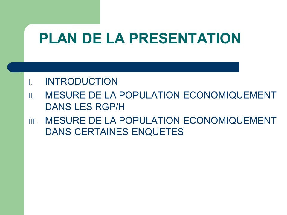 PLAN DE LA PRESENTATION I. INTRODUCTION II.