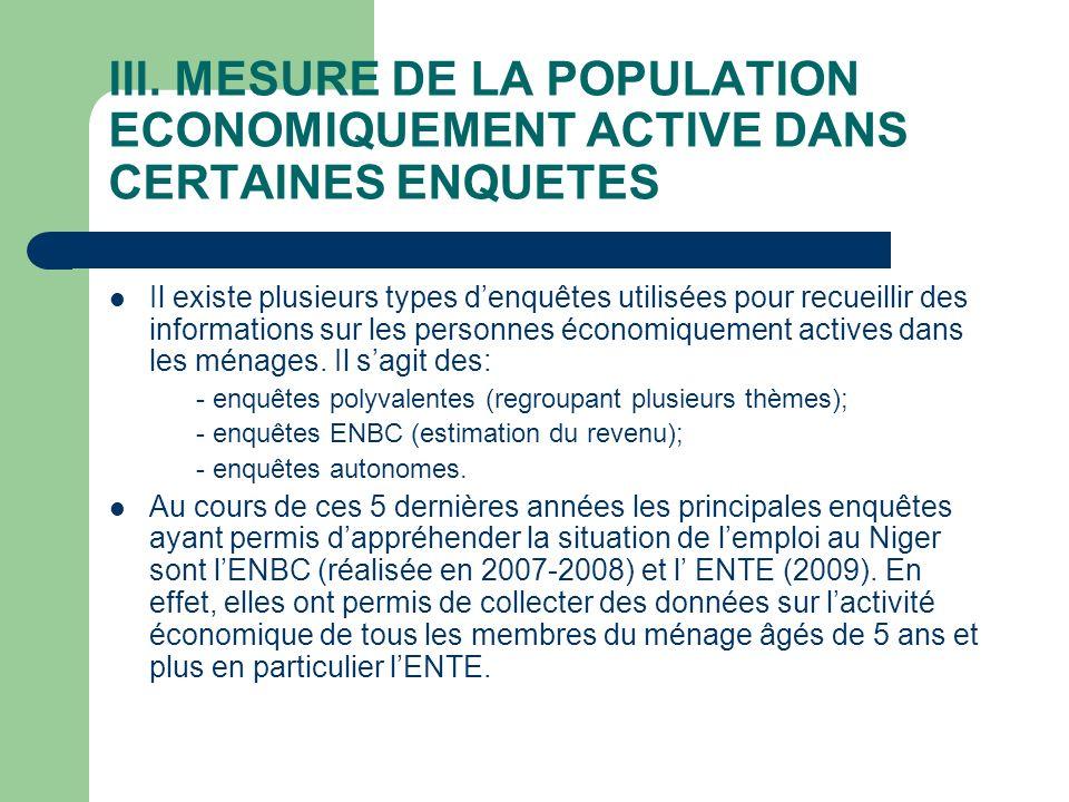 III. MESURE DE LA POPULATION ECONOMIQUEMENT ACTIVE DANS CERTAINES ENQUETES Il existe plusieurs types denquêtes utilisées pour recueillir des informati
