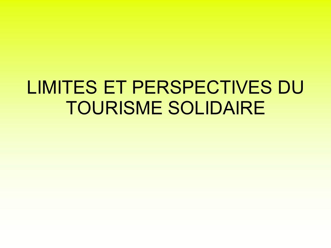 LIMITES ET PERSPECTIVES DU TOURISME SOLIDAIRE