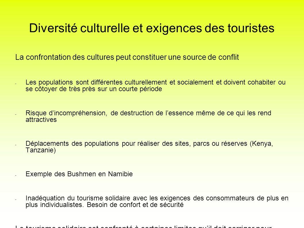 Diversité culturelle et exigences des touristes La confrontation des cultures peut constituer une source de conflit - Les populations sont différentes